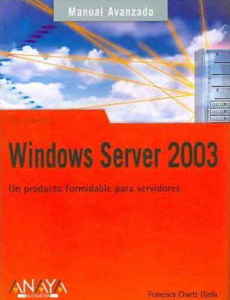Microsoft Windows Server 2003 Manual Avanzado