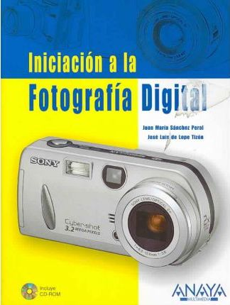 Iniciacion a la fotografia digital/ Introduction to Digital Photography