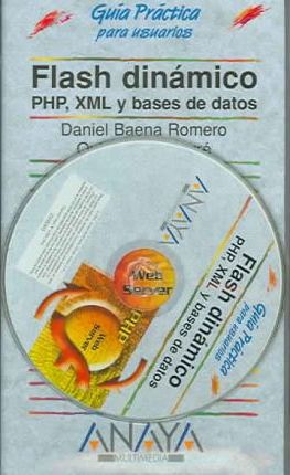 Flash Dinamico, Php, Xml Y Bases De Datos / Flash Dynamic, PHP XML and Data Bases