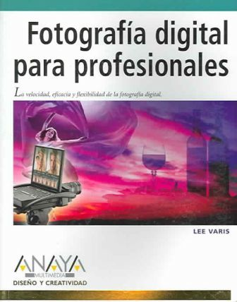 Fotografia Digital Para Profesionales / Digital Photography for Creative Professionals