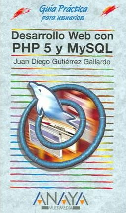 Desarrollo web con PHP 5 y MySQL/Web Development With PHP 5 And MySQL