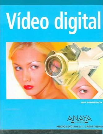 Video Digital / Sams Teach Yourself Digital Video and DVD Authoring All in One