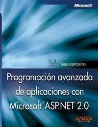 Programacion Avanzada De Aplicaciones Con Microsoft Asp.net 2.0/ Advanced Programming of Microsoft Applications Asp.net 2.0