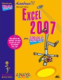 Excel 2007 para torpes/ Excel 2007 for Dummies