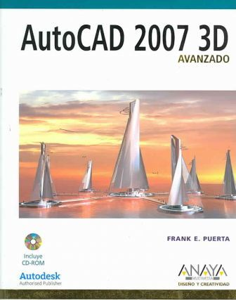 Autocad 2007 3d Avanzado/ Autocad 2007 3d Advanced