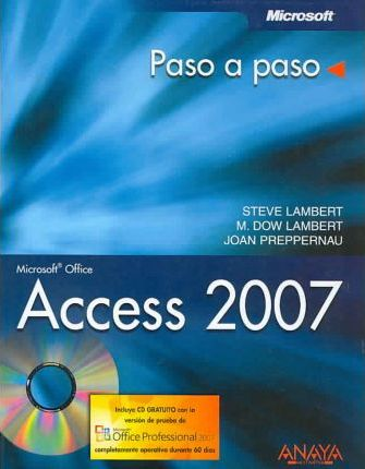 Access 2007 paso a paso/ Microsoft Office Access 2007 Step by Step
