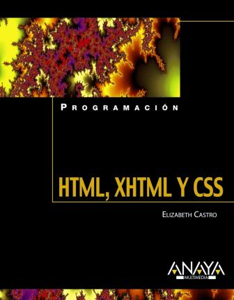 HTML, XHTML y CSS/ Visual Quickstart Guide HTML, XHTML and CSS