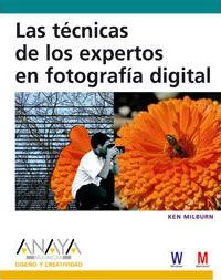 Las tecnicas de los expertos en fotografia digital/ The Expert Techniques for the Experts in Digital Photography