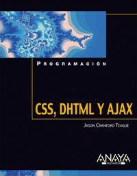 CSS y DHTML y AJAX / CSS and DHTML and AJAX