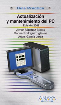 Actualizacion y mantenimiento del PC/ Updating and Maintaining the PC