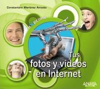 Tus fotos y videos en internet/ Your Pictures and Videos on the Internet