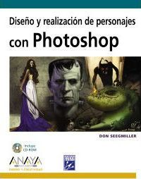 Diseno y realizacion de personajes con Photoshop/ Design and production of characters with Photoshop