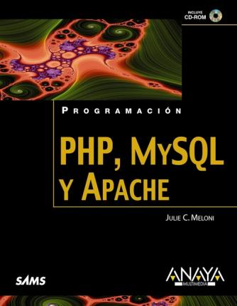 PHP, MySQL y Apache / Sams Teach Yourself. PHP, MySQL and Apache All in One