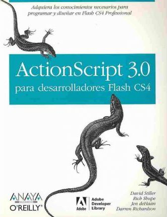 ActionScript 3.0 para desarrolladores Flash CS4/ ActionScript 3.0 Quick Reference Guide