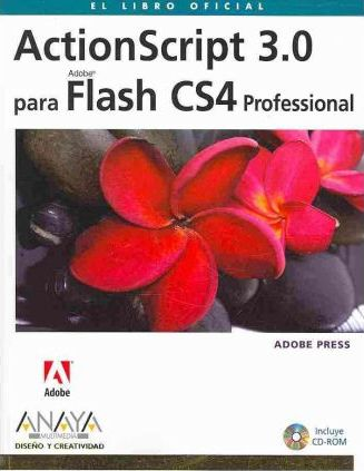 ActionScript 3.0 para Flash CS4 Professional/ ActionScript 3.0 for Flash CS4 Professional