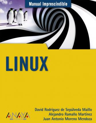 Manual imprescindible de Linux / Linux Essential Manual