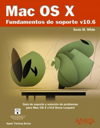 Mac OS X. Fundamentos de soporte V10.6 / Support Essentials