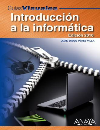 Guia visual de Introduccion a la Informatica / Introduction to Information Technology Visual Guide