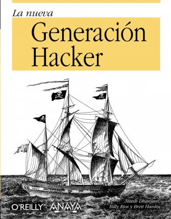 La nueva generacion Hacker / Hacker the New Generation