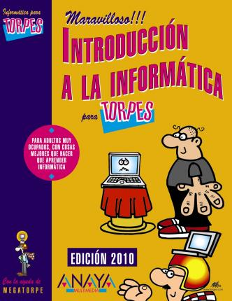 Introduccion a la informatica 2010 / Introduction to Computers 2010