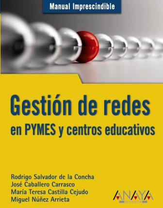 Gestion de redes en PYMES y centros educativos / PYMES Network management and schools