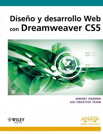 Diseno y desarrollo Web con Dreamweaver CS5 / Web Design and Development