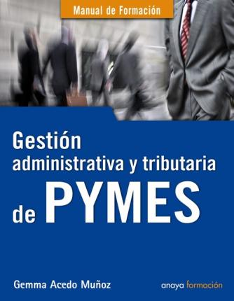 Gestion administrativa y tributaria de PYMES / Administrative and tax management of SMEs