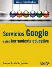 Servicios Google como herramienta educativa / Google Services as an educational tool