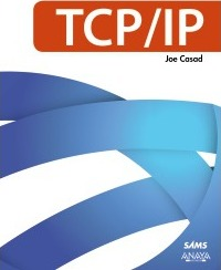 TCP/IP / Sams Teach Yoursel TCP/IP in 24 Hours
