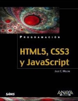 HTML5, CSS3 y JavaScript / Sams Teach Yourself HTML5, CSS3 and JavaScript All in One