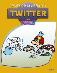 Twitter para torpes / Twitter for Dummies