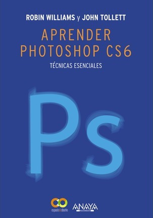 Aprender Photoshop CS6 / The Non-Designer's Photoshop Book