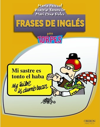 Frases de inglés para torpes / English Phrases for Dummies