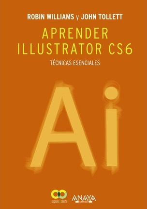Aprender Illustrator CS6 / The Non-Disigner's Illustrator Book