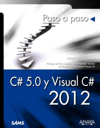 C# 5.0 y Visual C# 2012 / Sams Teach Yourself C# 5.0 in 24 Hours