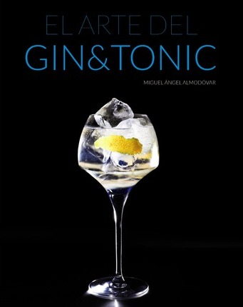 El arte del Gin & Tonic / The Art of Gin & Tonic
