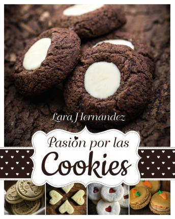 Pasión por las cookies / Passion for Cookies