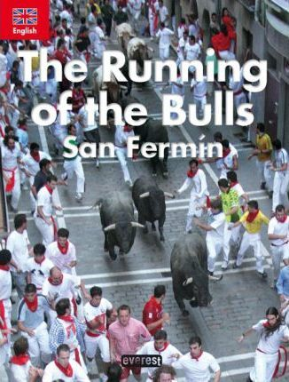 The Running of the Bulls. San Fermín