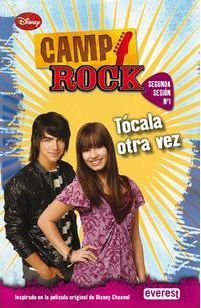 Camp Rock. Tócala otra vez