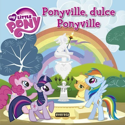 My Little Pony. Ponyville, dulce Ponyville