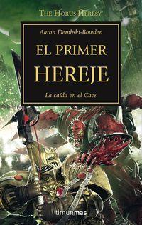 The Horus Heresy 14. El primer hereje
