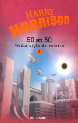 50 En 50 Medio Siglo de Relatos I