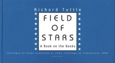 Tuttle Richard - Field of Stars. A Book on the Books