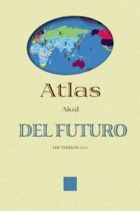 Atlas del futuro / Atlas of the Future