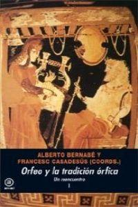 Orfeo y la tradicion Orfica / Orpheus and the Orphic Tradition