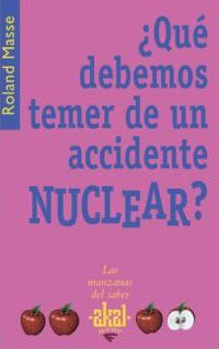Que debemos temer de un accidente nuclear? / We Have to Fear From a Nuclear Accident?