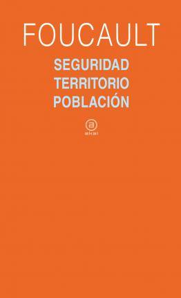 Seguridad, territorio, poblacion / Security, Territory, Population