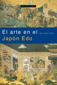 Arte en el Japon Edo/ Art of Edo Japan