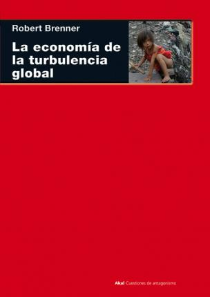 Economia de la turbulencia global/ Economics of Global Turbulence