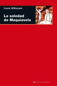 La soledad de maquiavelo/ The Solitude Of Maquiavelo